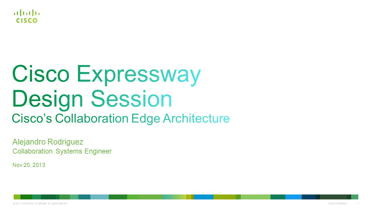 Cisco Expressway Design Session Cisco's Collaboration Edge Architecture
