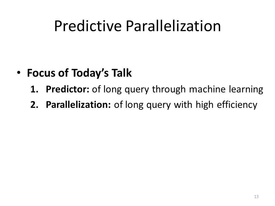 Predictive Parallelization