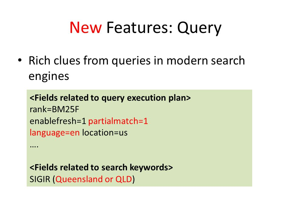 New Features: Query Rich clues from queries in modern search engines