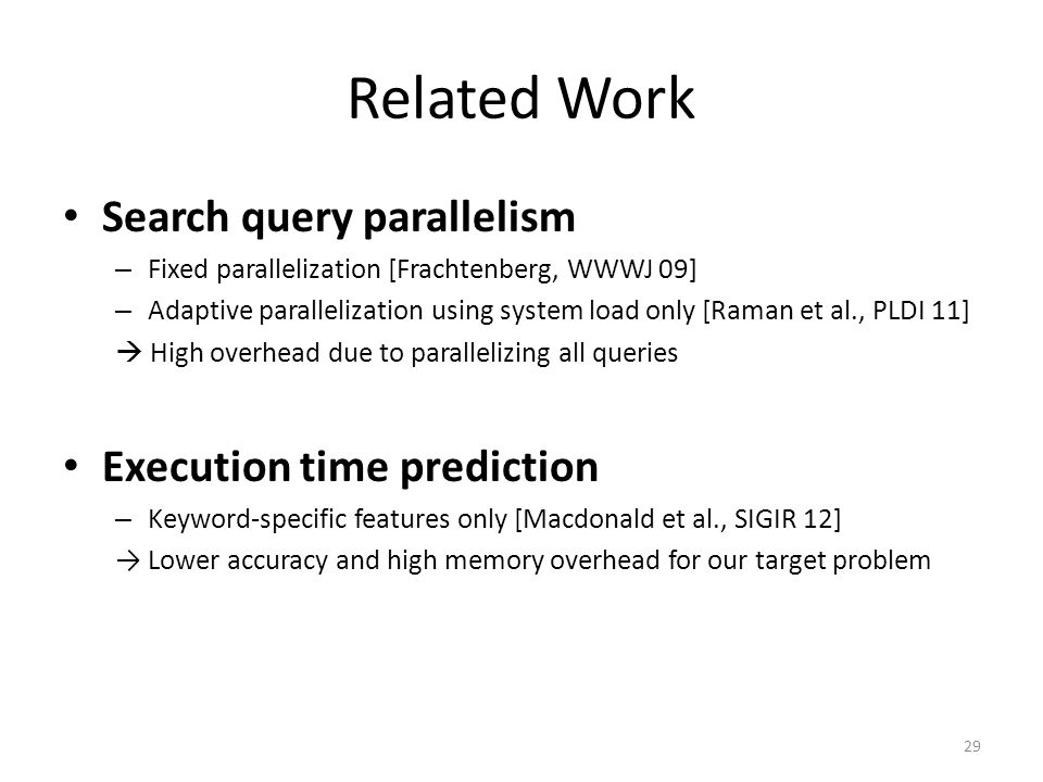 Related Work Search query parallelism Execution time prediction