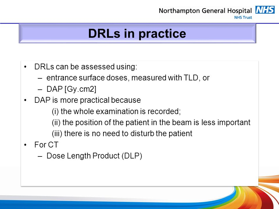 DRLs in practice DRLs can be assessed using: