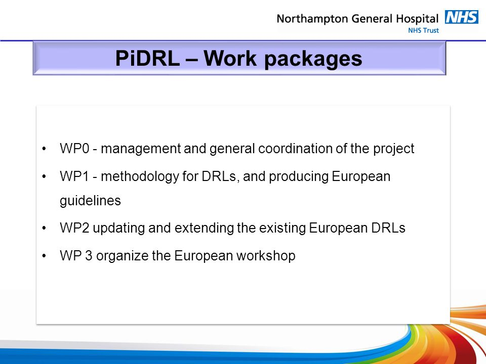 PiDRL – Work packages WP0 - management and general coordination of the project. WP1 - methodology for DRLs, and producing European guidelines.
