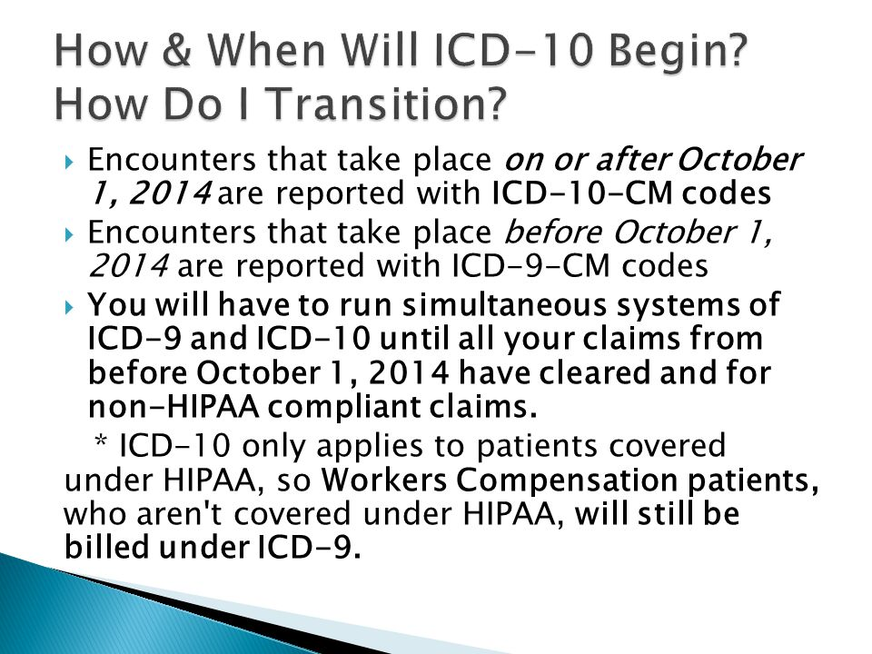How & When Will ICD-10 Begin How Do I Transition