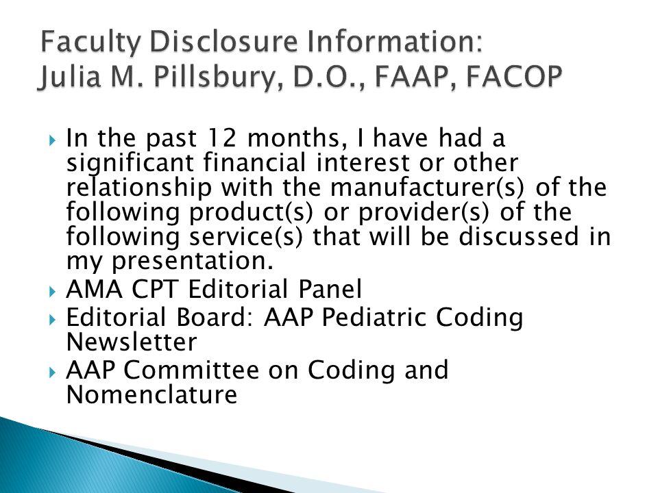 Faculty Disclosure Information: Julia M. Pillsbury, D.O., FAAP, FACOP