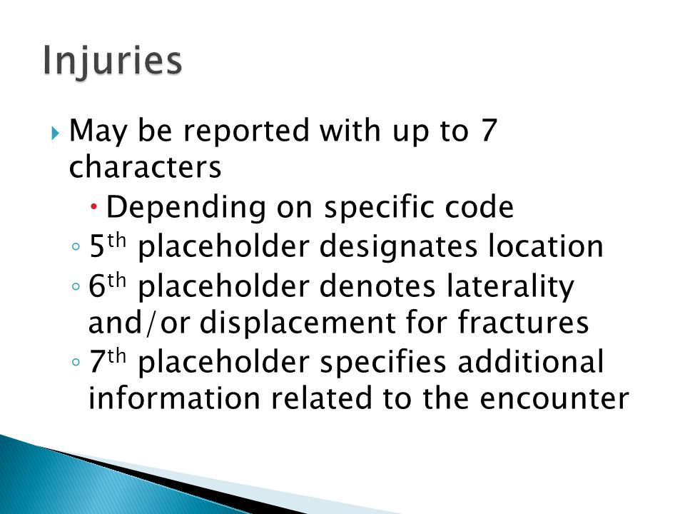 Injuries May be reported with up to 7 characters