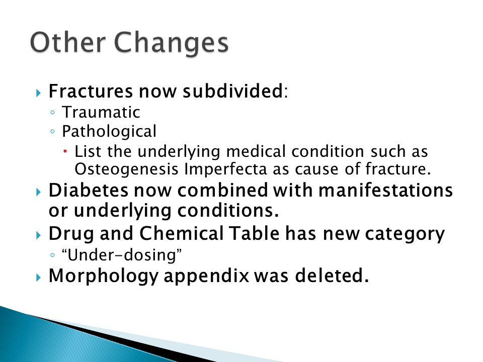 Other Changes Fractures now subdivided: