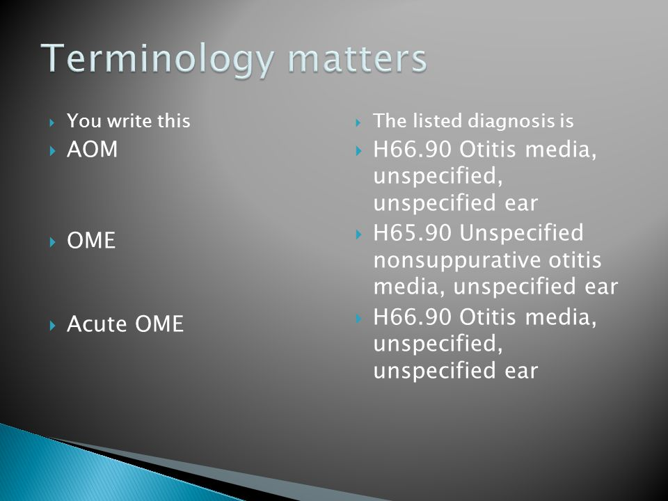 Terminology matters AOM OME Acute OME
