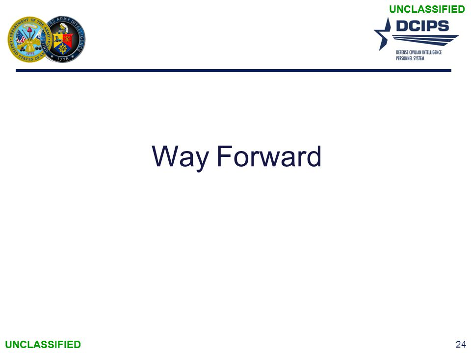 UNCLASSIFIED Way Forward UNCLASSIFIED