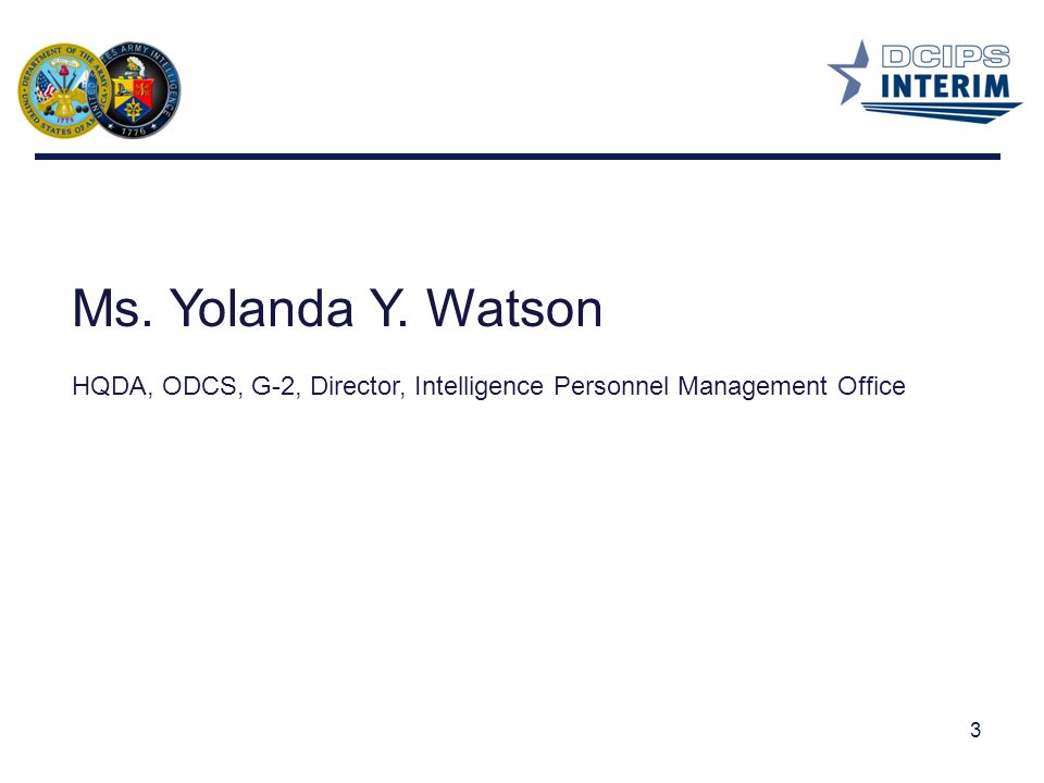 Ms. Yolanda Y. Watson HQDA, ODCS, G-2, Director, Intelligence Personnel Management Office