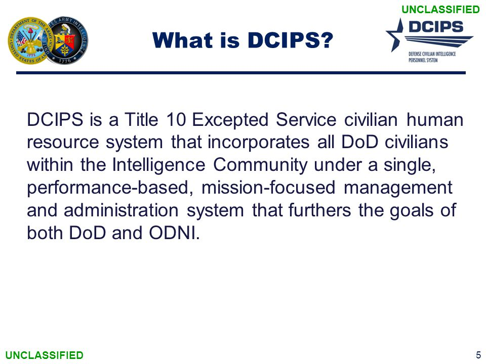 UNCLASSIFIED What is DCIPS