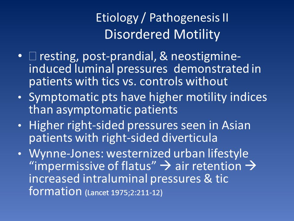 Etiology / Pathogenesis II Disordered Motility