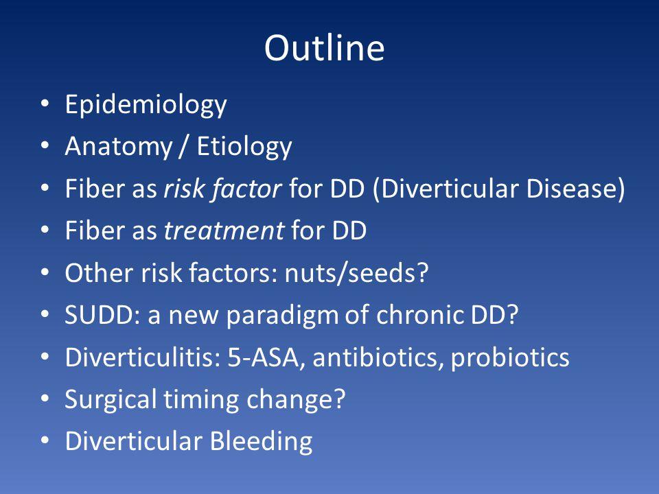 Outline Epidemiology Anatomy / Etiology