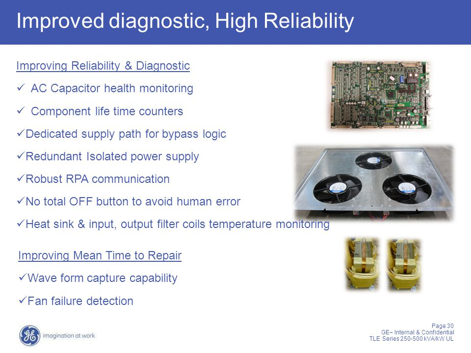 Improved diagnostic, High Reliability