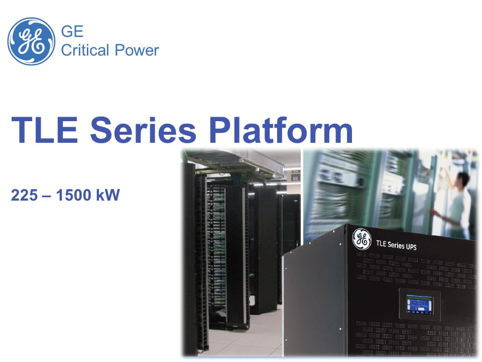 GE Critical Power TLE Series Platform 225 – 1500 kW