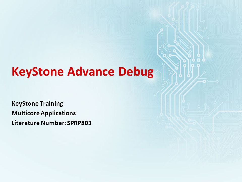 KeyStone Advance Debug