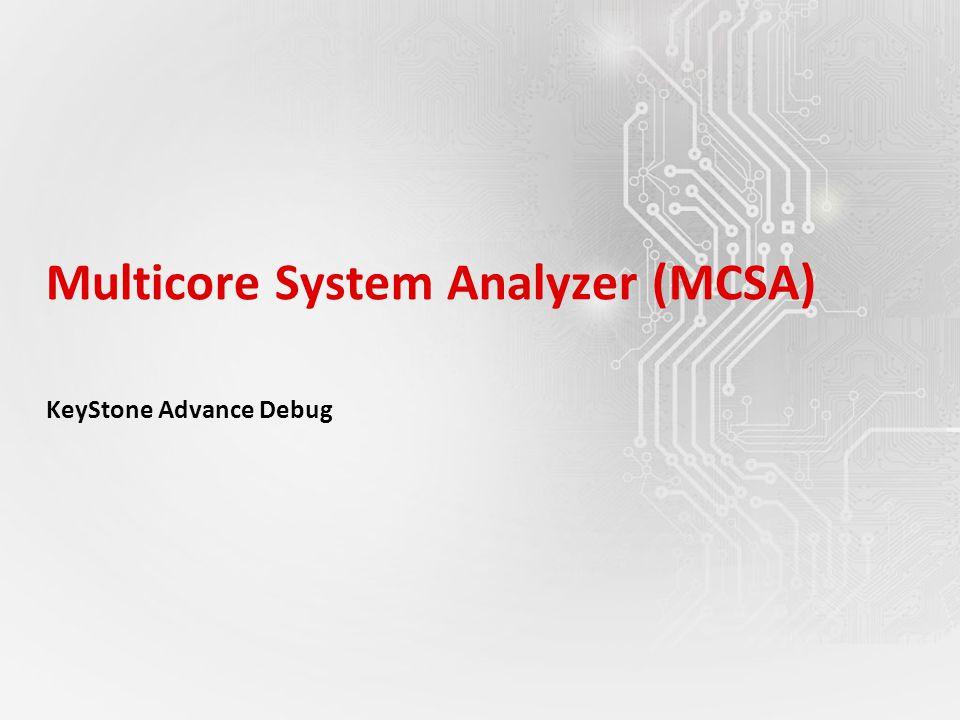 Multicore System Analyzer (MCSA)