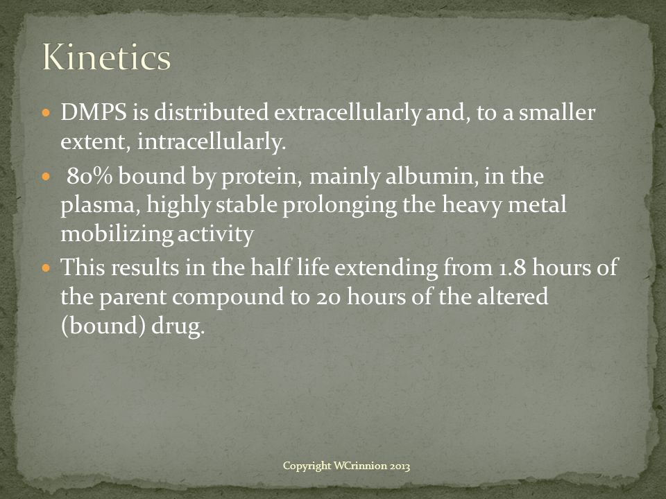Kinetics DMPS is distributed extracellularly and, to a smaller extent, intracellularly.