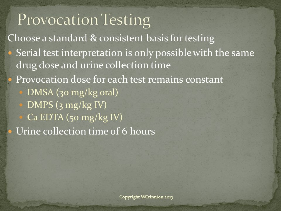 Provocation Testing Choose a standard & consistent basis for testing