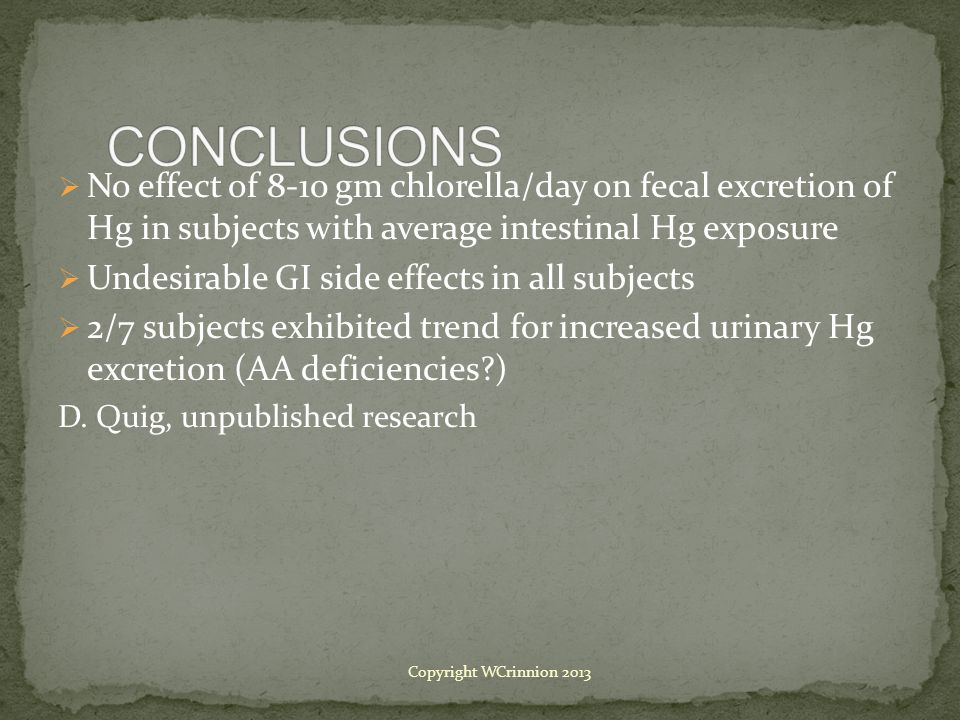 CONCLUSIONS No effect of 8-10 gm chlorella/day on fecal excretion of Hg in subjects with average intestinal Hg exposure.