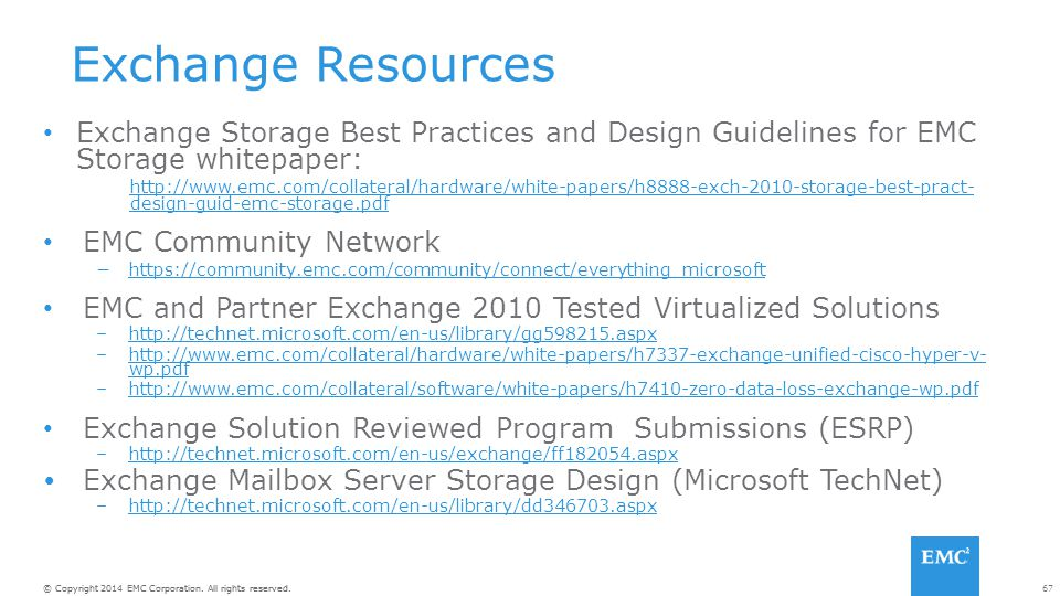 Exchange Resources Exchange Storage Best Practices and Design Guidelines for EMC Storage whitepaper: