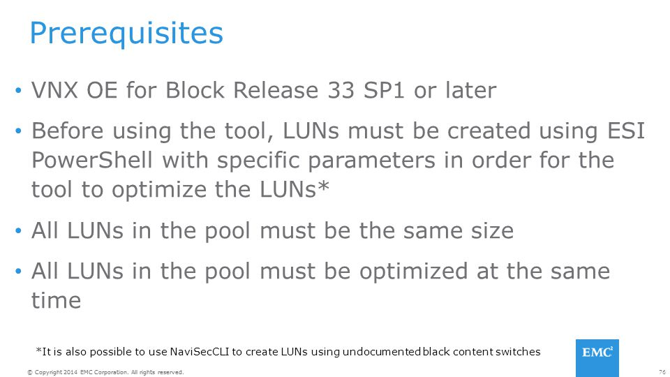 Prerequisites VNX OE for Block Release 33 SP1 or later