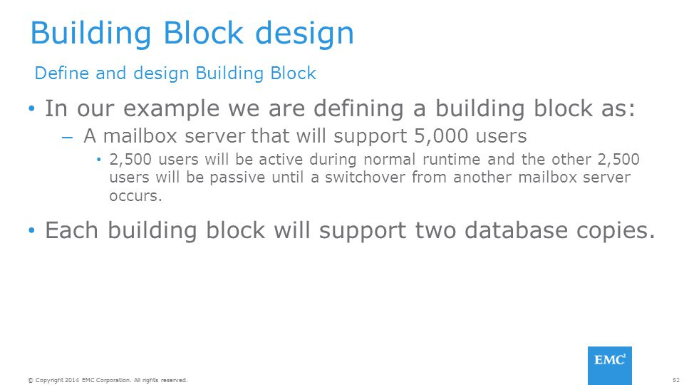 Building Block design Define and design Building Block. In our example we are defining a building block as: