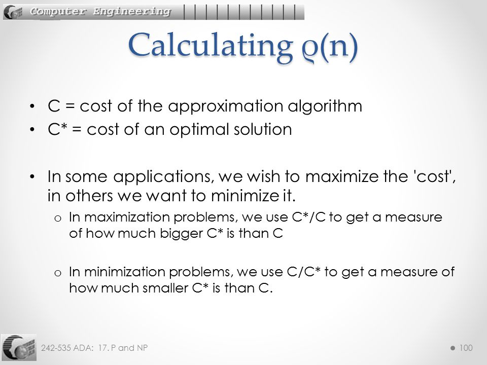 Calculating ρ(n) C = cost of the approximation algorithm