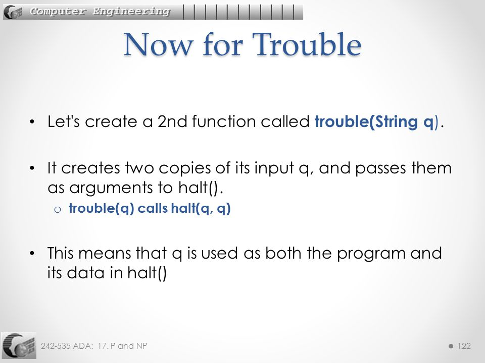 Now for Trouble Let s create a 2nd function called trouble(String q).