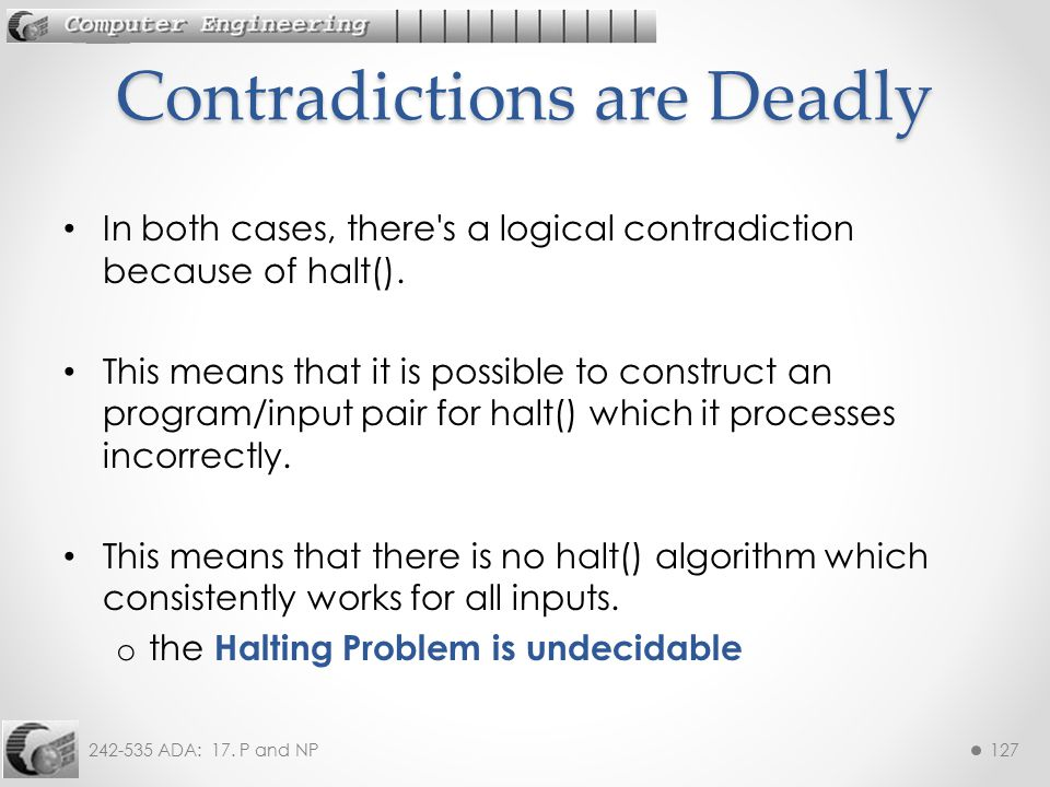 Contradictions are Deadly