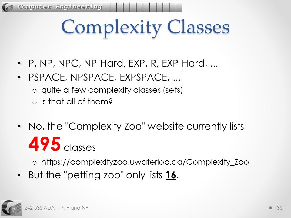 Complexity Classes P, NP, NPC, NP-Hard, EXP, R, EXP-Hard, ...
