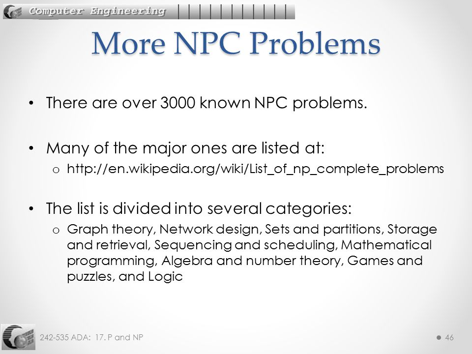 More NPC Problems There are over 3000 known NPC problems.