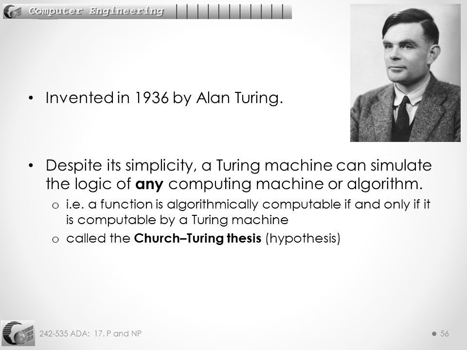 Invented in 1936 by Alan Turing.