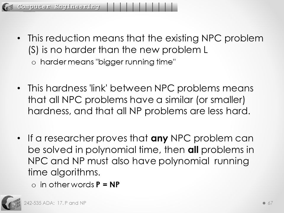 This reduction means that the existing NPC problem (S) is no harder than the new problem L
