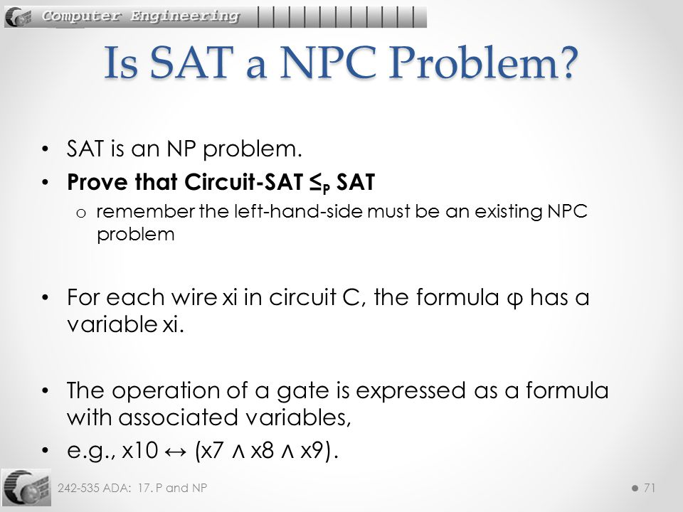 Is SAT a NPC Problem SAT is an NP problem.