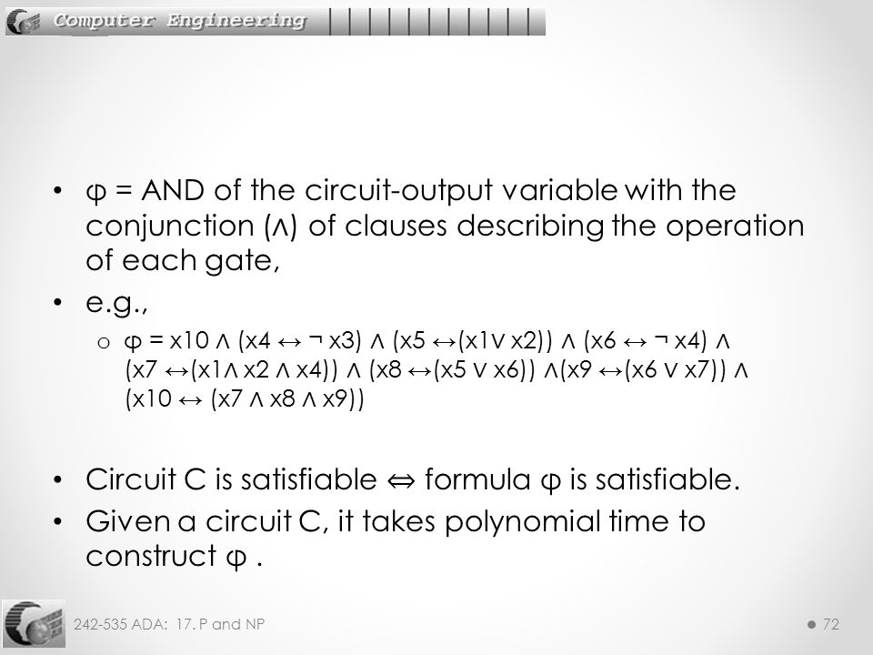 Circuit C is satisfiable ⇔ formula φ is satisfiable.
