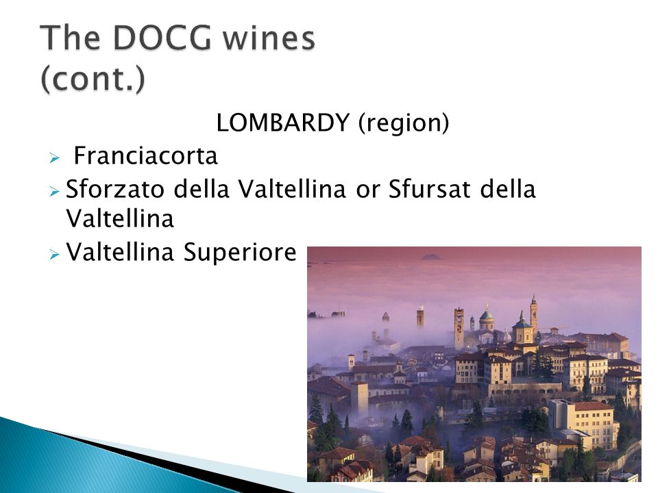 The DOCG wines (cont.) LOMBARDY (region) Franciacorta