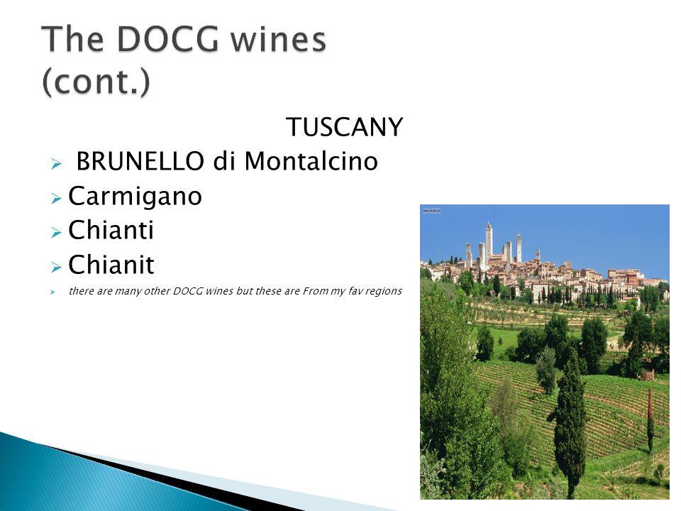 The DOCG wines (cont.) TUSCANY BRUNELLO di Montalcino Carmigano