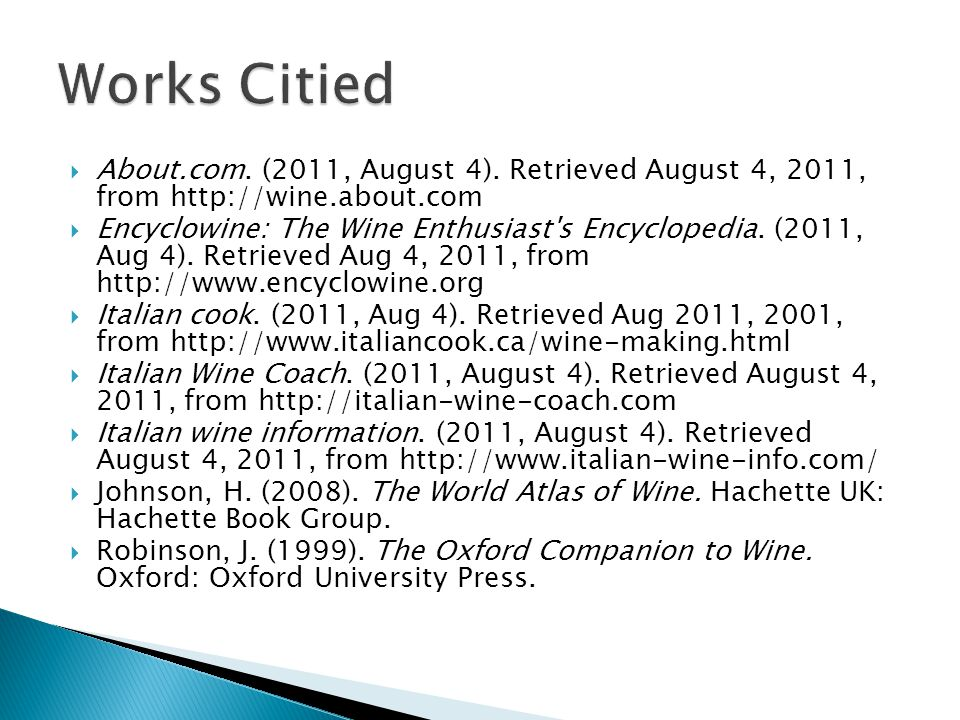 Works Citied About.com. (2011, August 4). Retrieved August 4, 2011, from http://wine.about.com.