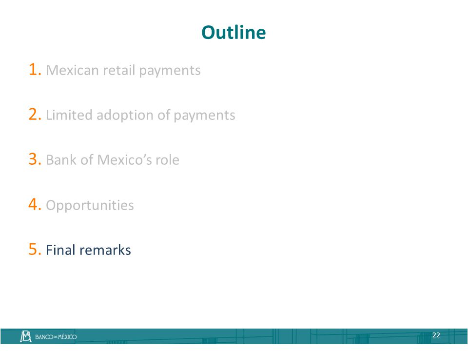 Outline Mexican retail payments Limited adoption of payments