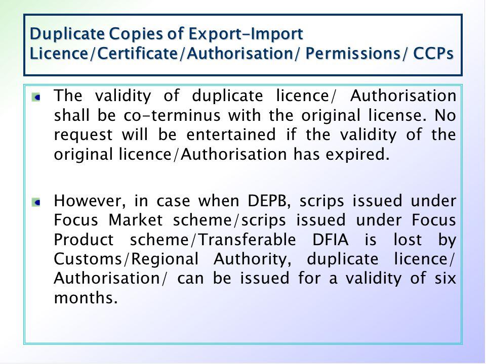 Duplicate Copies of Export-Import Licence/Certificate/Authorisation/ Permissions/ CCPs