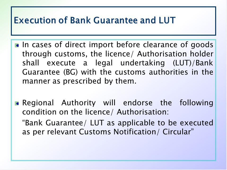 Execution of Bank Guarantee and LUT