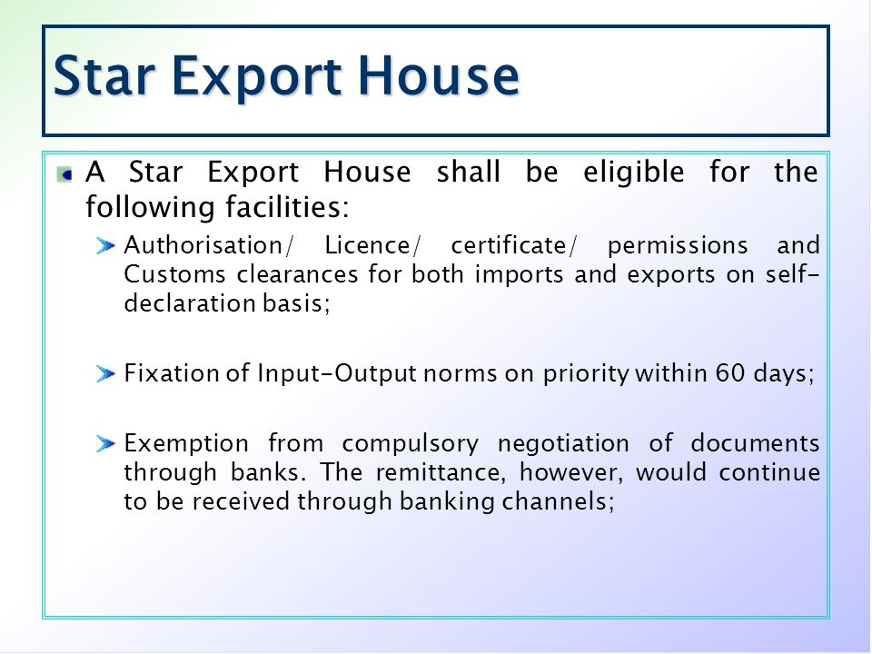 Star Export House A Star Export House shall be eligible for the following facilities: