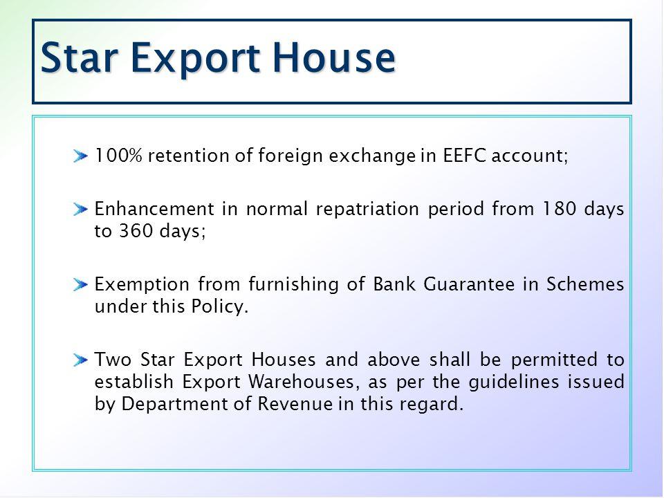 Star Export House 100% retention of foreign exchange in EEFC account;