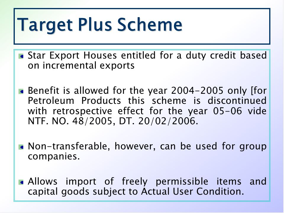 Target Plus Scheme Star Export Houses entitled for a duty credit based on incremental exports.