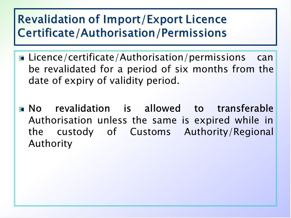 Revalidation of Import/Export Licence Certificate/Authorisation/Permissions
