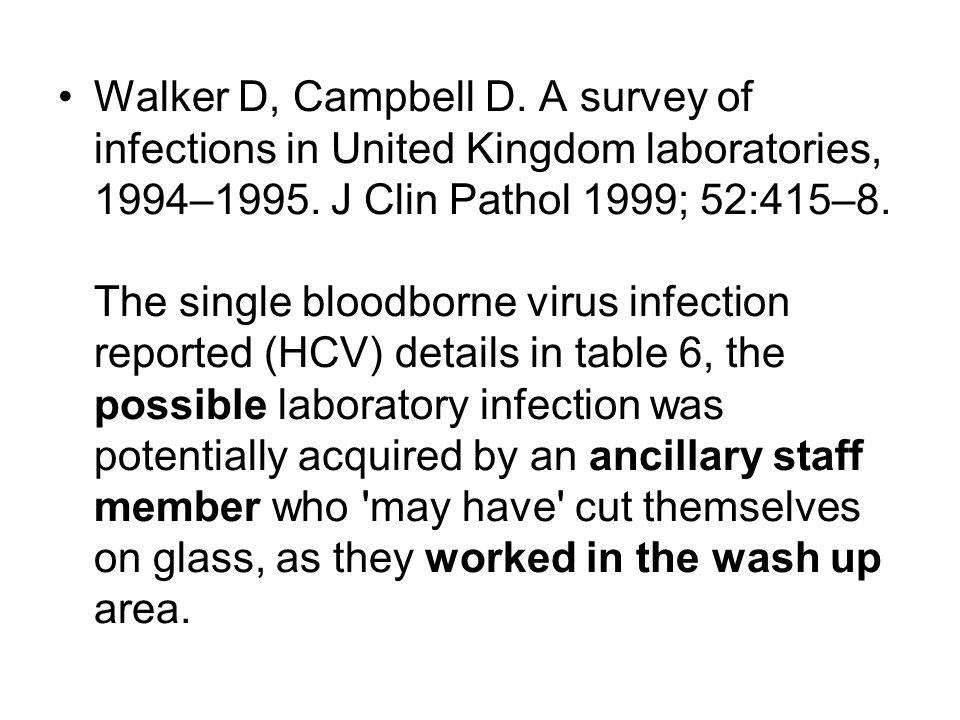 Walker D, Campbell D. A survey of infections in United Kingdom laboratories, 1994–1995.