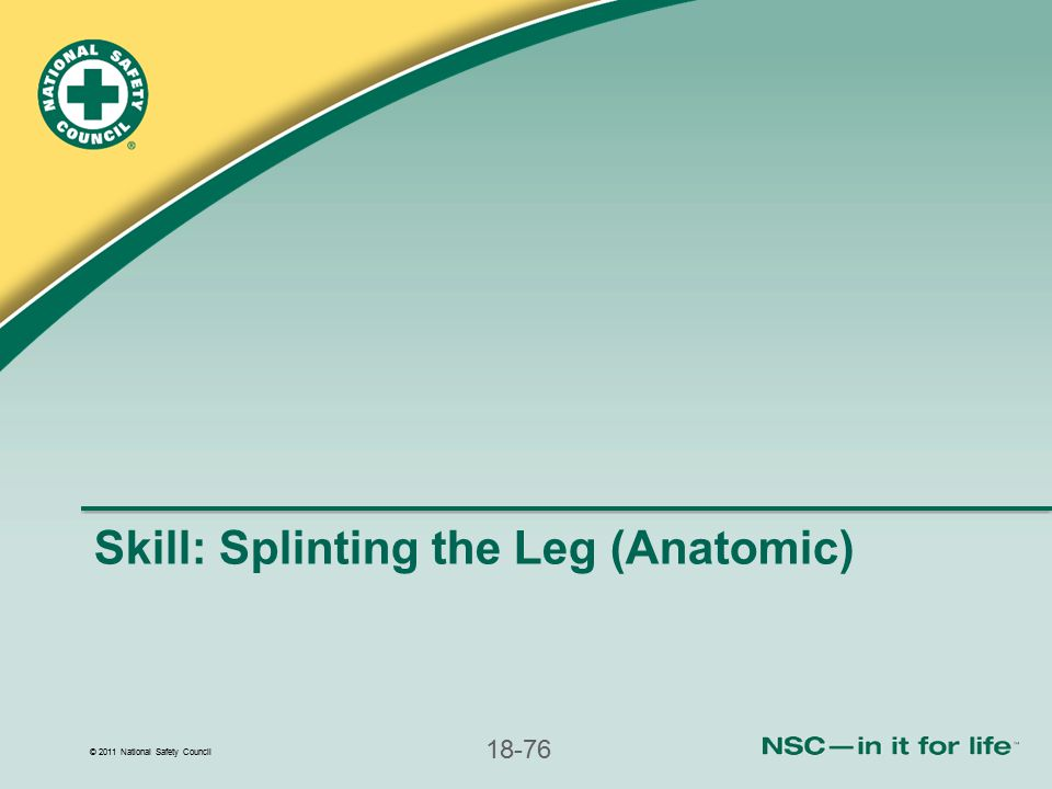 Skill: Splinting the Leg (Anatomic)