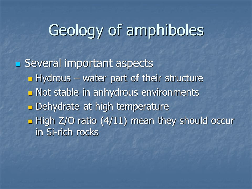 Geology of amphiboles Several important aspects