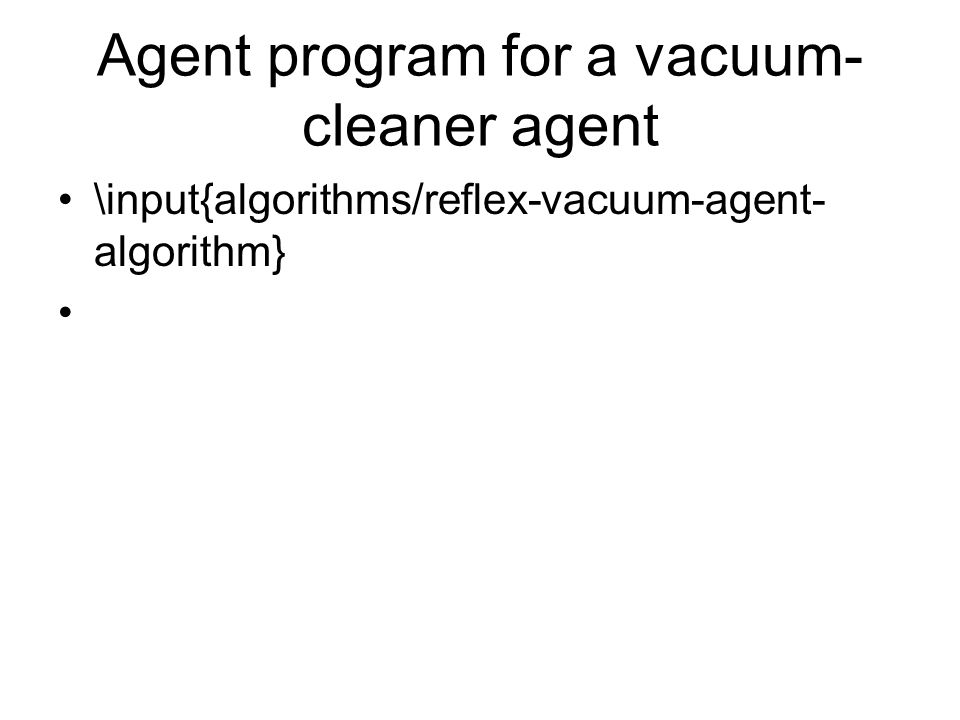 Agent program for a vacuum-cleaner agent