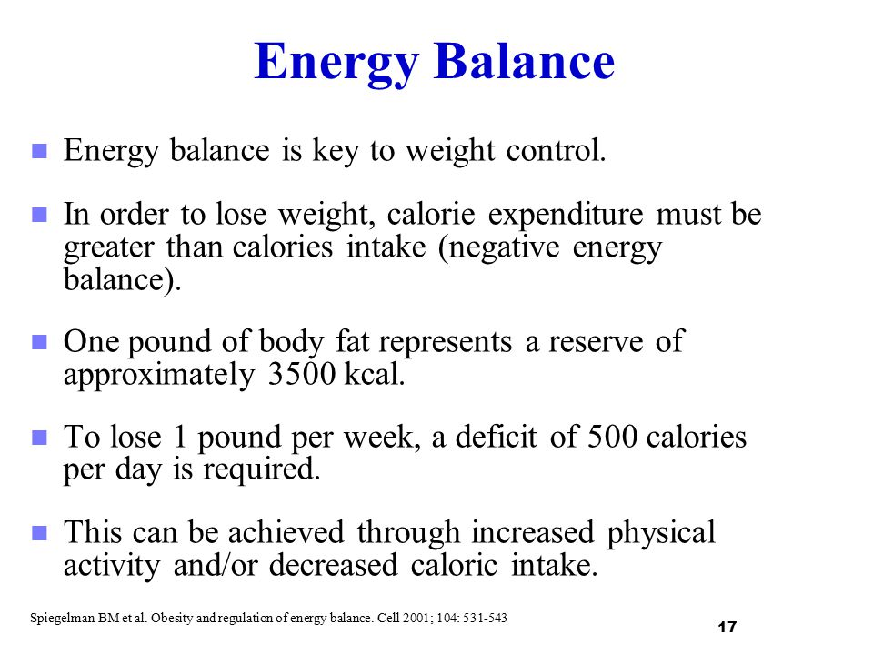 Energy Balance Energy balance is key to weight control.